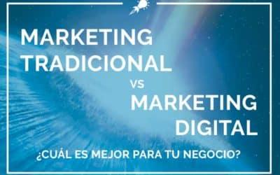 Marketing Tradicional vs Marketing Digital ¿Cuál es mejor para tu negocio?