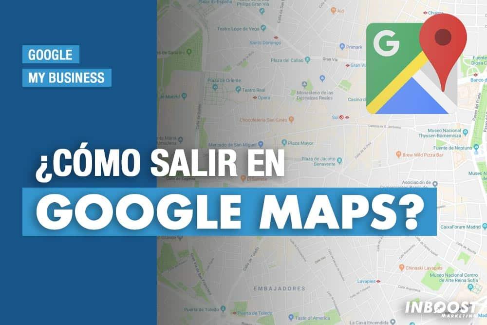 salir en google maps blog