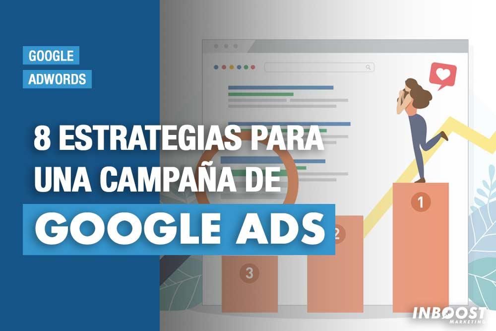 8 estrategias para una campaña de Google Ads
