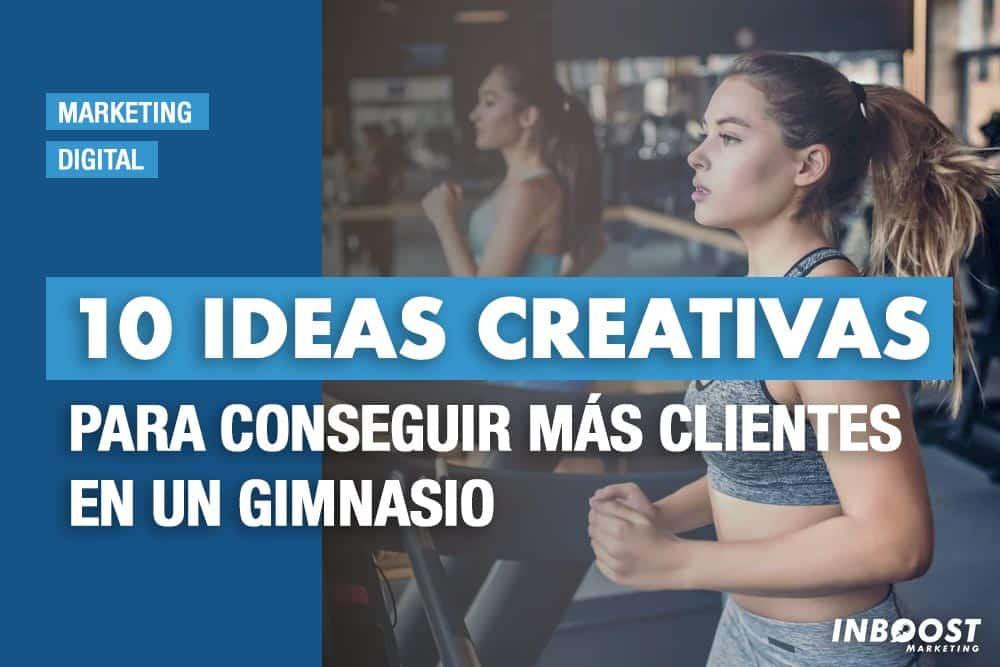 ideas creativas conseguir clientes gimnasio