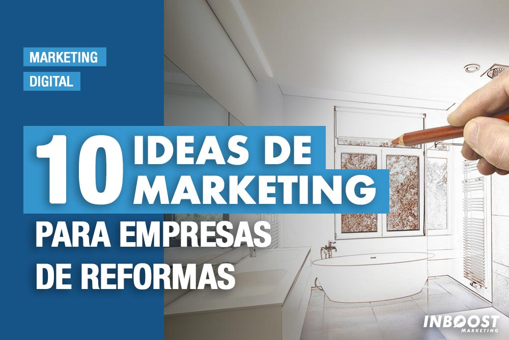 ideas marketing empresa reformas