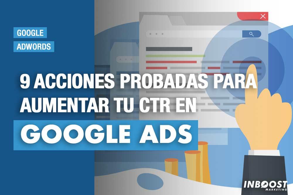 9 acciones probadas para aumentar tu CTR en Google Adwords